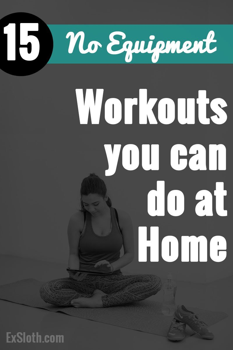 Best 15 No Equipment At Home Workouts Diary Of An Exsloth With Pictures