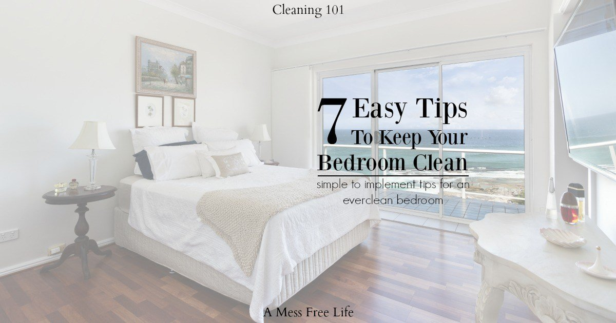 Best 7 Easy Tips To Keep Your Bedroom Clean Simple Cleaning Solutions With Pictures