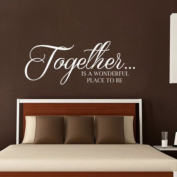 Best Wall Decals Quote Together Is A Wonderful Place To Be With Pictures