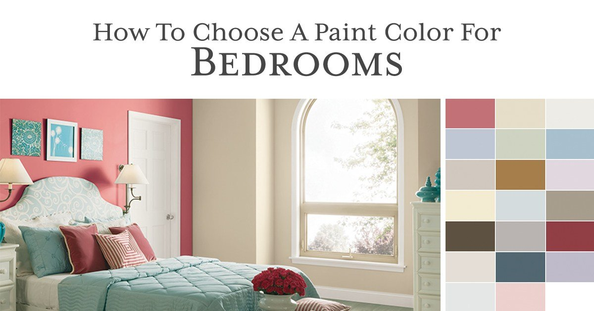Best How To Choose A Paint Color For A Bedroom With Pictures