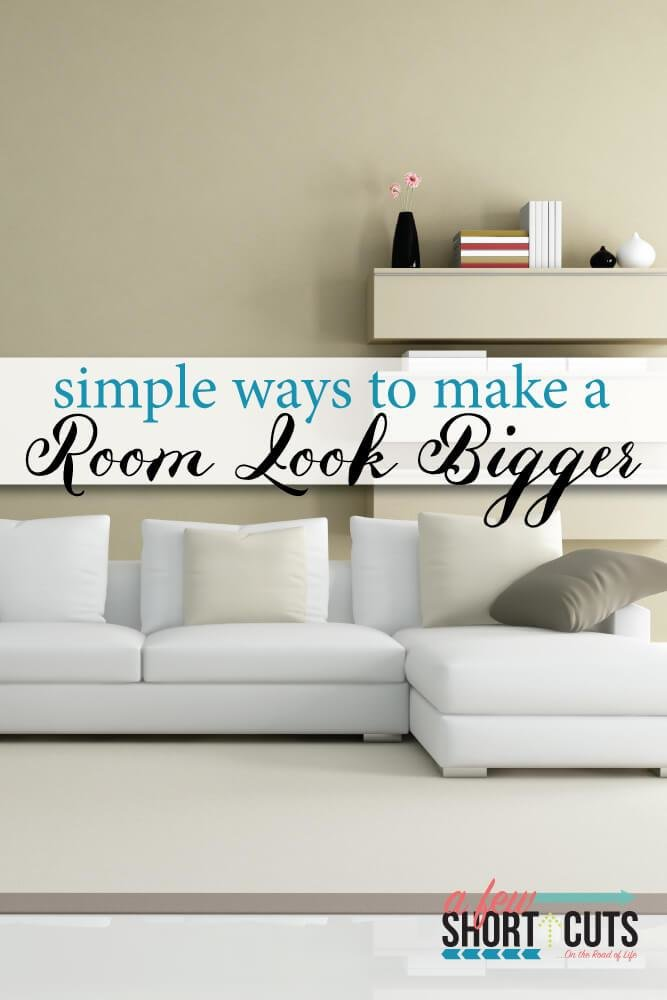 Best Simple Ways To Make A Room Look Bigger A Few Shortcuts With Pictures