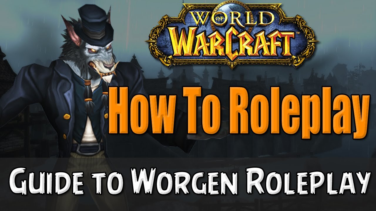 Best How To Roleplay A Worgen In World Of Warcraft Rp Guide With Pictures