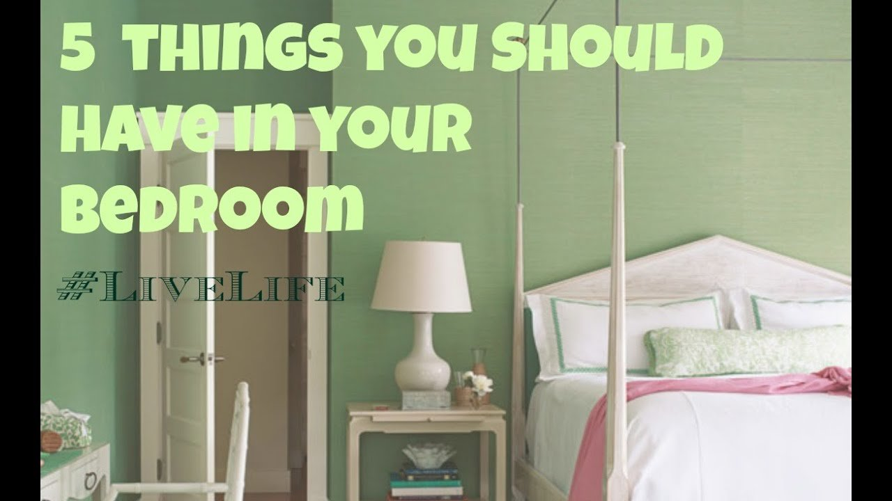 Best 5 Things You Need To Have In Your Bedroom Youtube With Pictures