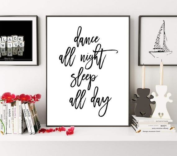 Best Dance All Night Sleep All Day Dance Quote Bedroom Print Etsy With Pictures