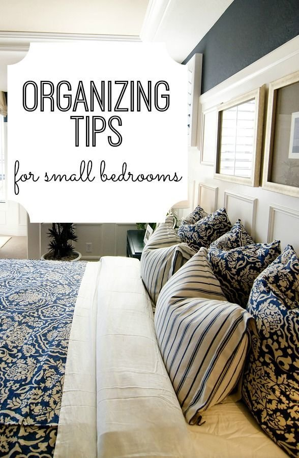Best Organizing Tips For Small Bedrooms Love The Pillow With Pictures