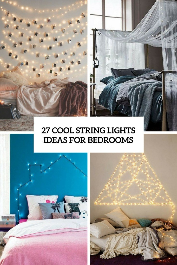 Best 27 Cool String Lights Ideas For Bedrooms Digsdigs With Pictures