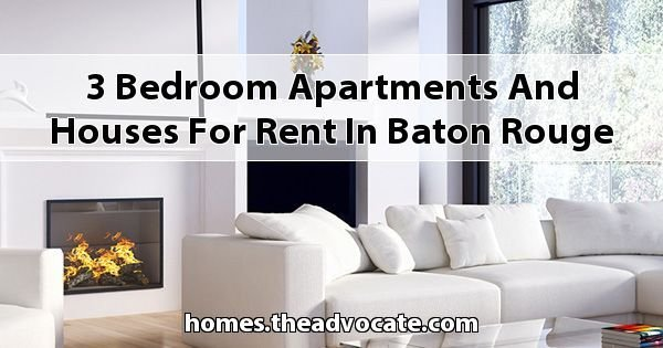 Best 3 Bedroom Apartments And Houses For Rent In Baton Rouge With Pictures