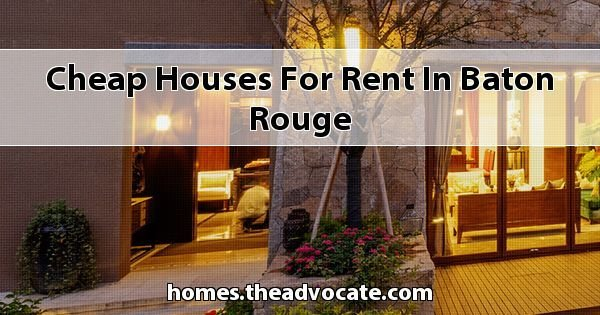 Best Cheap Houses For Rent In Baton Rouge With Pictures