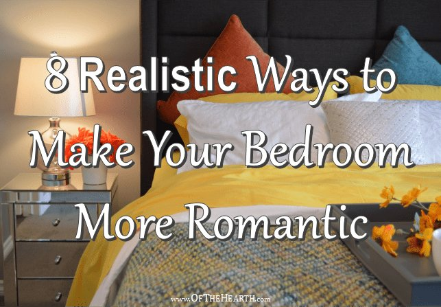 Best 8 Realistic Ways To Make Your Bedroom More Romantic With Pictures