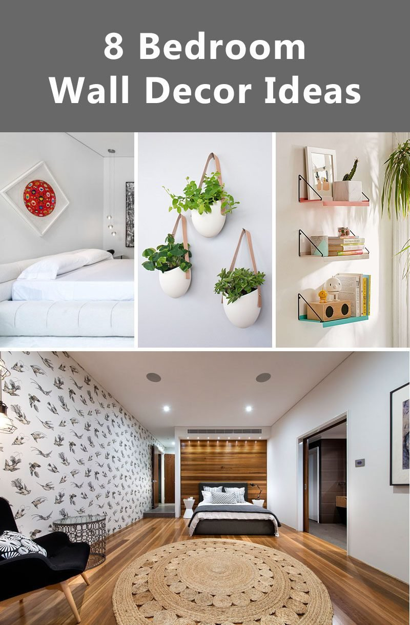 Best 8 Bedroom Wall Decor Ideas To Liven Up Your Boring Walls With Pictures
