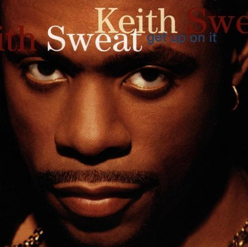 Best Get Up On It Keith Sweat With Pictures