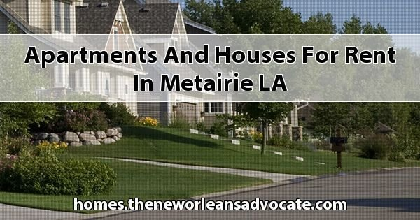 Best Apartments Houses For Rent In Metairie La With Pictures