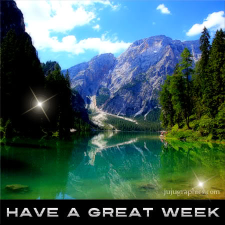 Have A Great Week 8 Graphics Quotes Comments Images