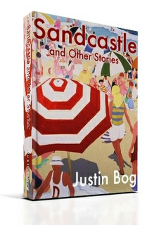 The cover to Sandcastle and Other Story written by author Justin Bog.