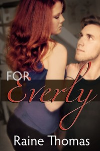 For Everly is the new book by Raine Thomas.