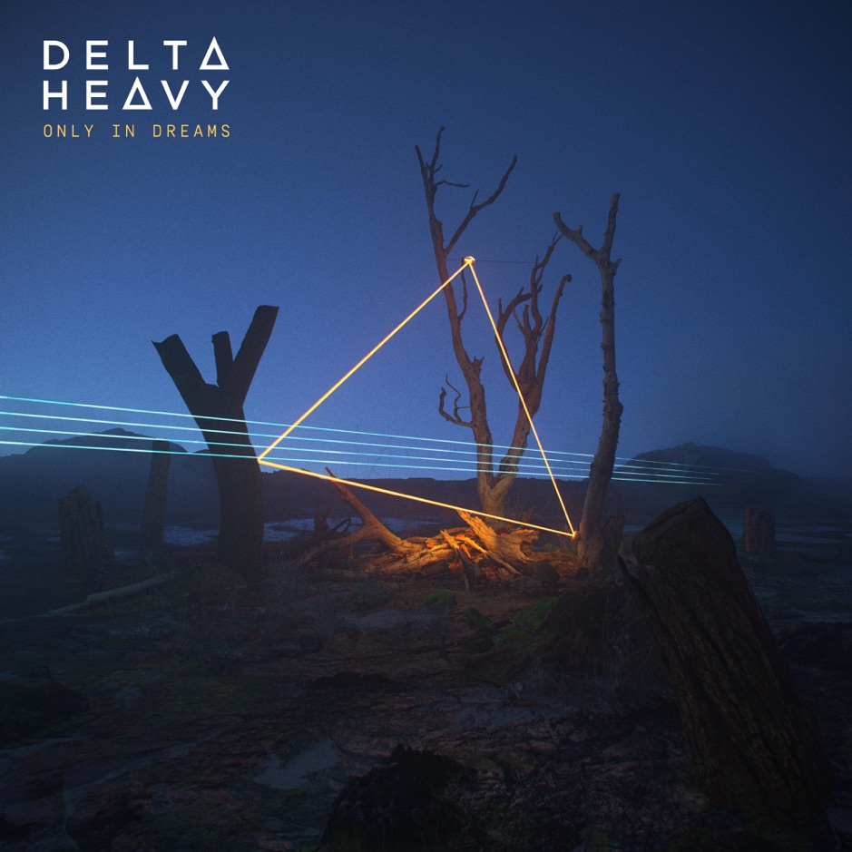 Delta Heavy announces new album Only In Dreams, ahead of upcoming world tour