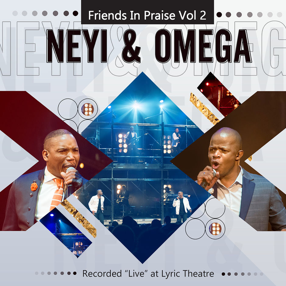 Listen to Neyi & Omega's new album, Friends In Praise Vol. 2
