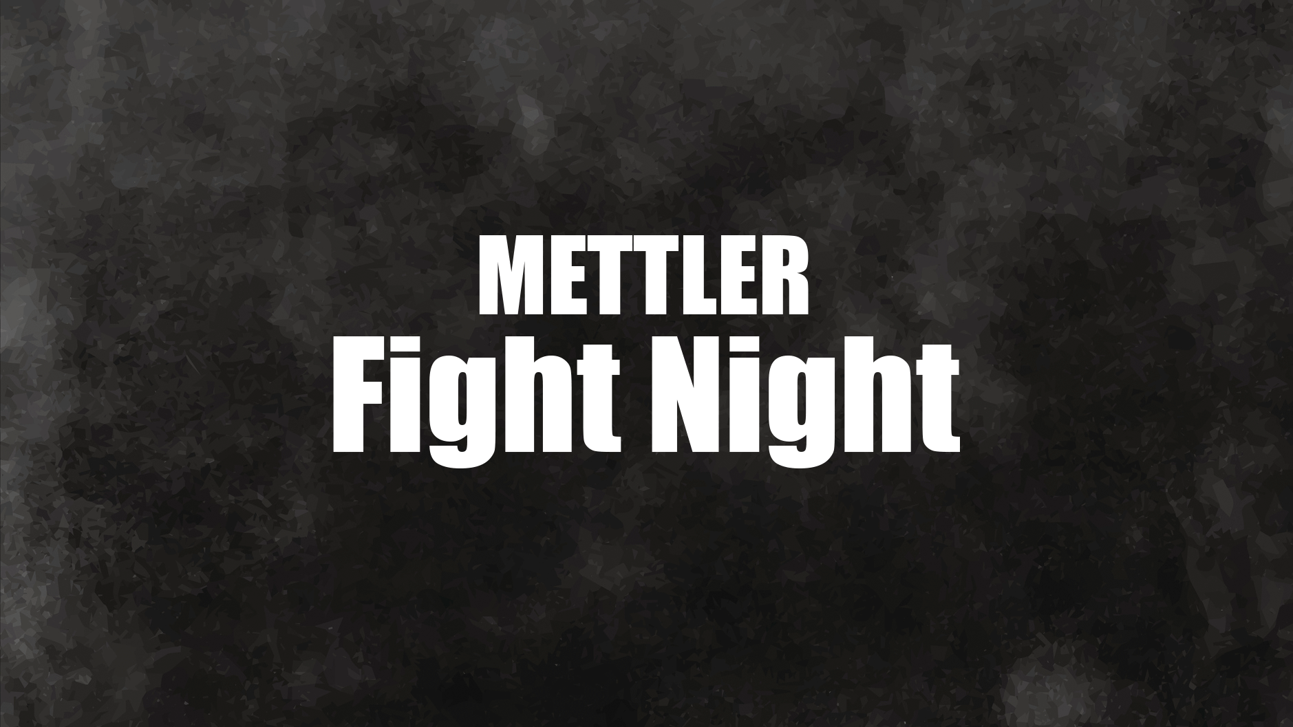 Mettler Fight Night