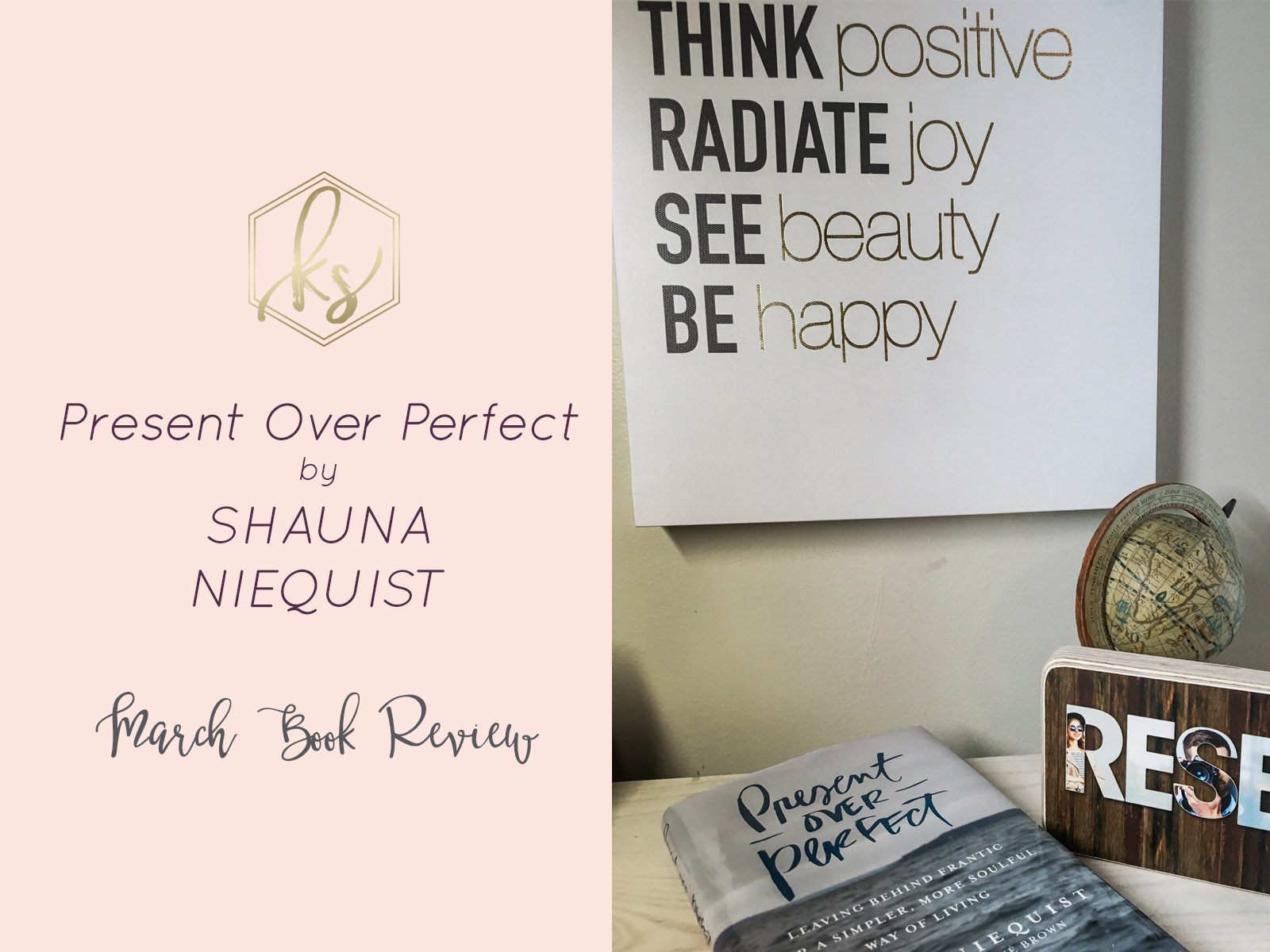 Present Over Perfect by Shauna Niequist   March Book Review     That s exactly what happened when I started reading Present Over Perfect by  Shauna Niequist several months ago