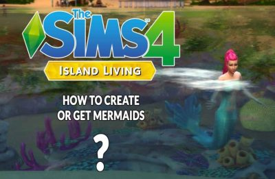 Guide The Sims 4 Island Living how to create or get ...