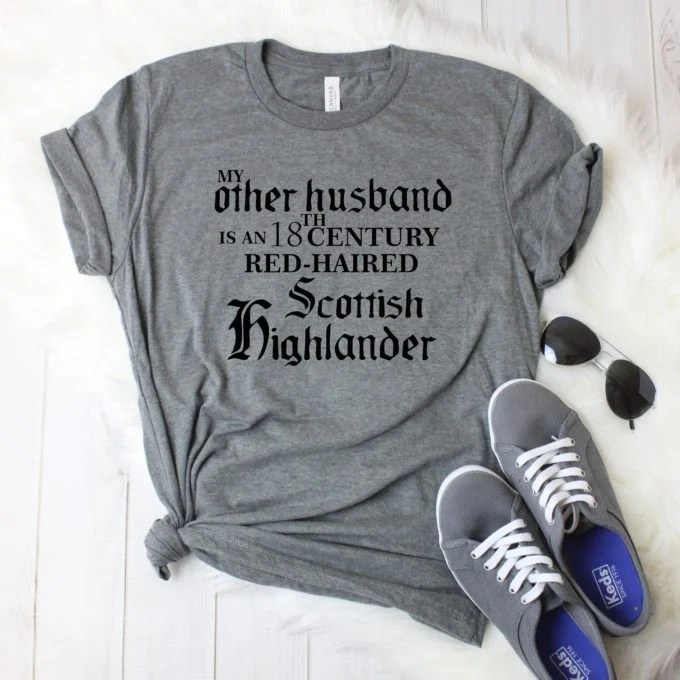My Other Husband Is An 18th Century Red Haired Scottish Highlander