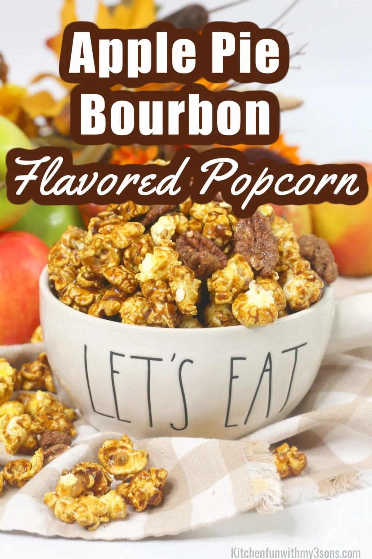Apple Pie Bourbon Flavored Popcorn Mix