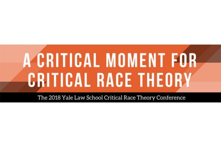 Critical Race Theory Conference To Be Held March 24 - Yale Law School