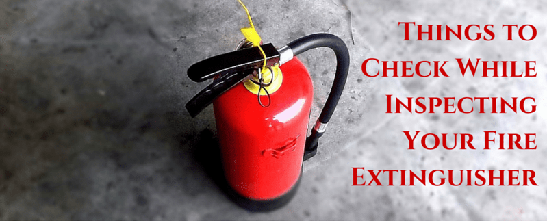 Things To Check While Inspecting Your Fire Extinguisher