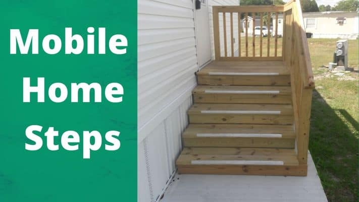 What Type Of Mobile Home Steps Do I Need | Wood Mobile Home Steps | Double Wide | Pressure Treated | Temporary | Wood Camper | Stained Wood