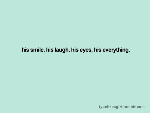 His Smile His Laugh His Eyes