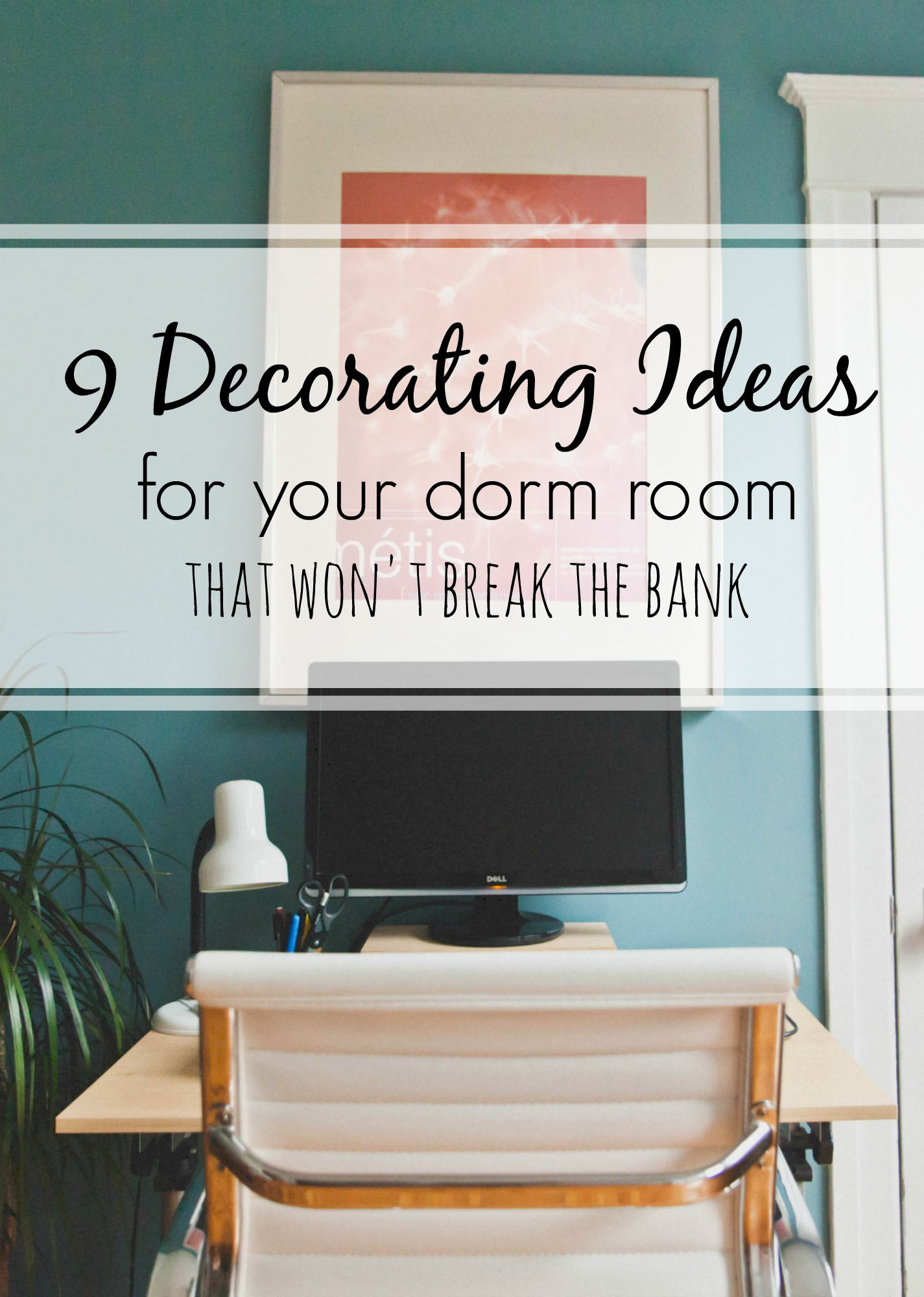 Cheap   Easy Decorating Ideas for Small Dorm Rooms