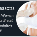 10 Reasons Why a Woman Goes for Breast Augmentation Surgery