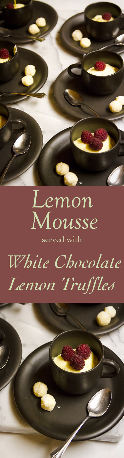 Lemon Mousse with raspberries and White Chocolate Lemon Truffles