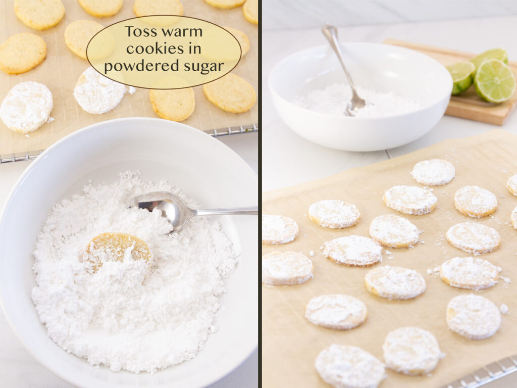 toss the warm cookies in powdered sugar.