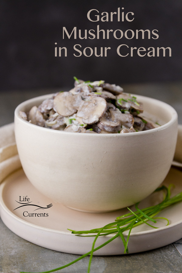 Garlic Mushrooms in Sour Cream - Earthy mushrooms seasoned with garlic, and topped with creamy sour cream.