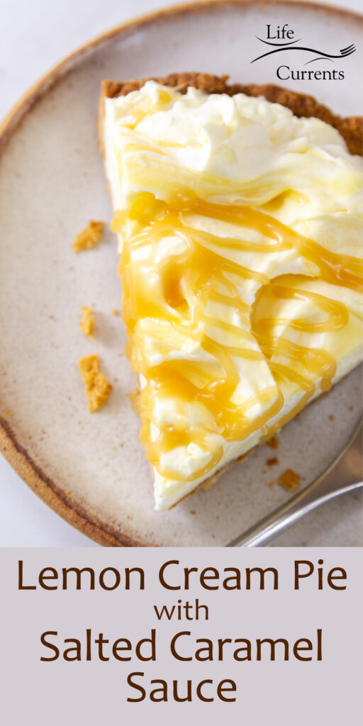 looking down on a slice of Lemon Cream Pie drizzled with caramel sauce next to a fork, title on bottom: Lemon Cream Pie with Salted Caramel Sauce.