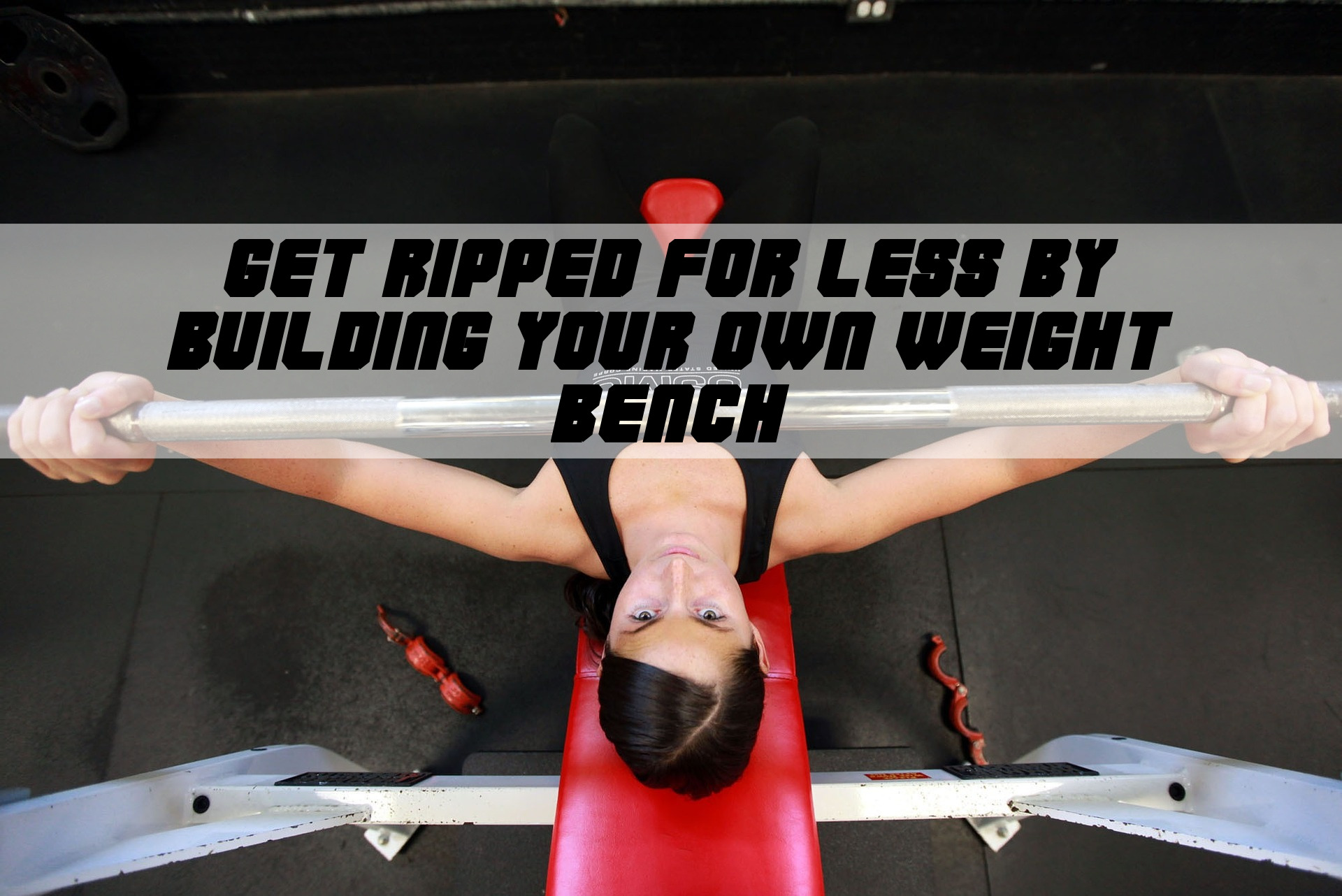 Get Ripped Build Your Own Gym Bench Life Hacks