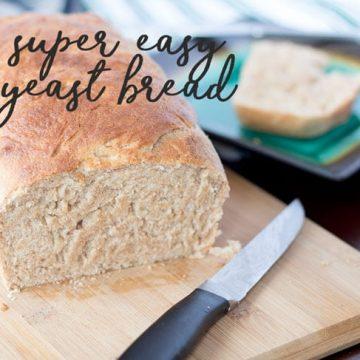 super easy yeast bread