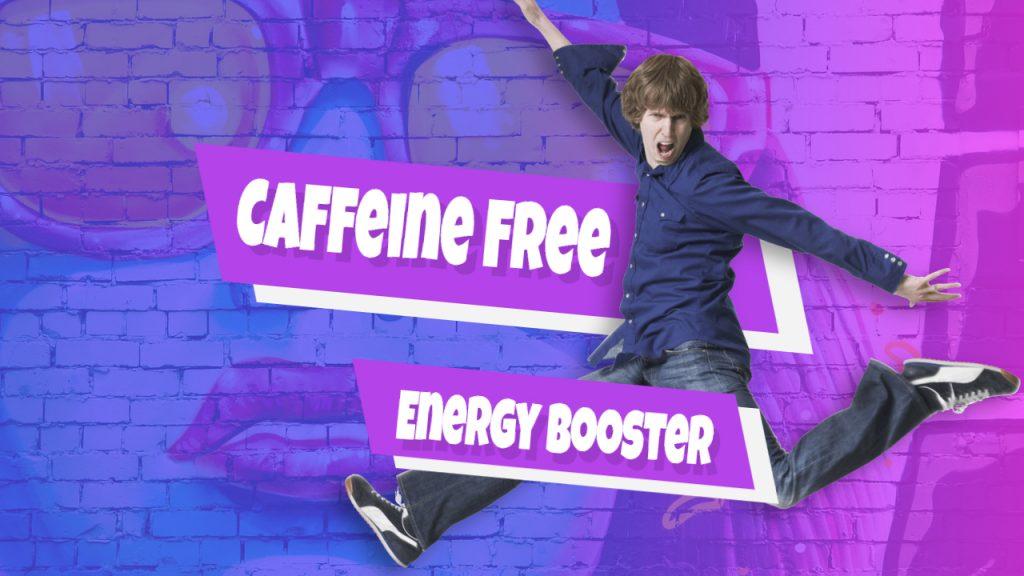Caffeine Free Energy Booster – Coffee vs Energy Drinks