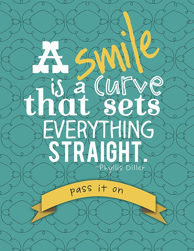 """""""A smile is a curve that sets everything straight."""""""