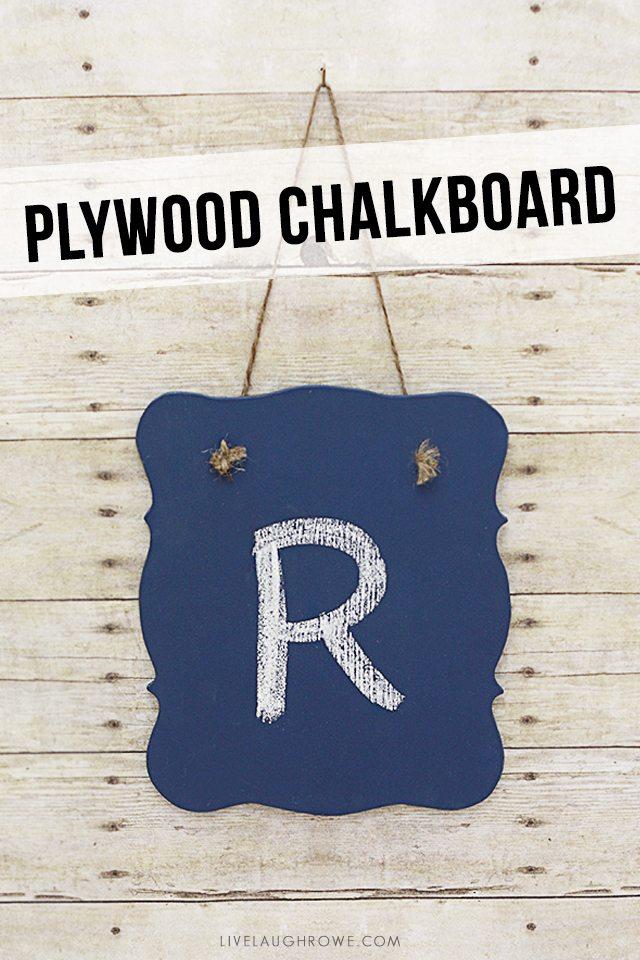 Simple DIY Plywood Chalkboard. livelaughrowe.com