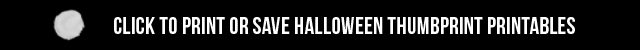 Click to print or save Halloween Thumbprint Printables from livelaughrowe.com