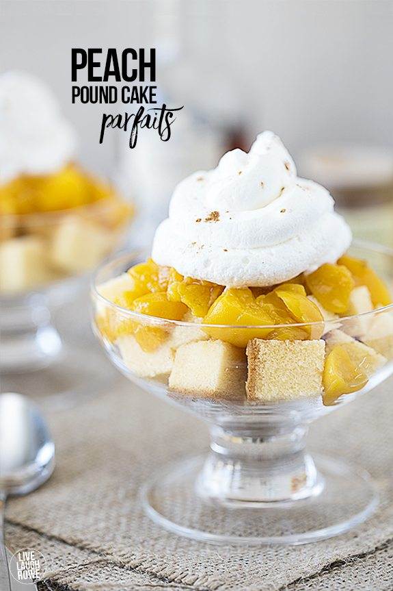 Delicious Peach Pound Cake Parfaits -- the cream is to die for! Recipe at livelaughrowe.com