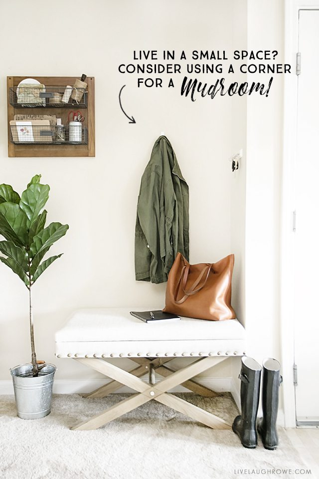 How to Make the Most of a Small Space. Love the idea of using a corner as a mudroom! livelaughrowe.com