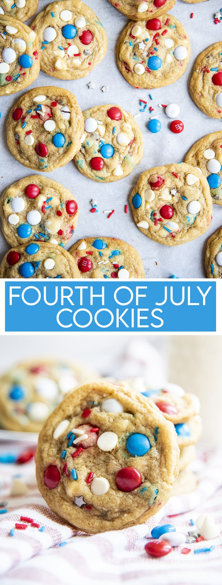Fourth of July Cookies with red, white, and blue m&ms and white chocolate chips on parchment paper. With a second photo underneath of a cookie sitting upright with text overlay for pinterest.