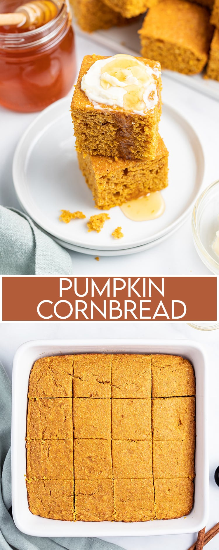 A collage of two photos with text overlay saying Pumpkin Cornbread for Pinterest. The first photo is a stack of pumpkin cornbread with butter and honey on top. The second photo is pumpkin cornbread in a pan.
