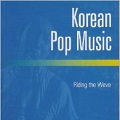 Thumbnail for post: Keith Howard (ed): Korean Pop Music – riding the wave