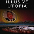 Thumbnail for post: Illusive Utopia reviewed in the Asia Times