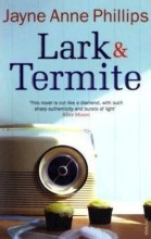 Post image for Book Review: Lark and Termite. (Densely poetic and powerful, apparently)
