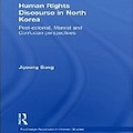 Thumbnail for post: Jiyoung Song's Human Rights Discourse in North Korea